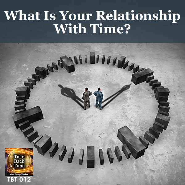TBT 12 | Relationship with Time