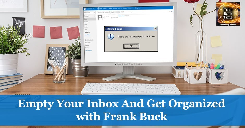 Empty your inbox and get organized with Frank Buck