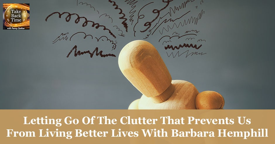 let go of the clutter that prevents us from having a better life