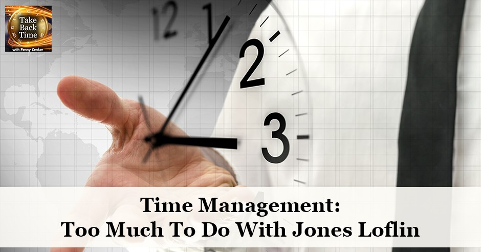 why is time management important Jones Loflin