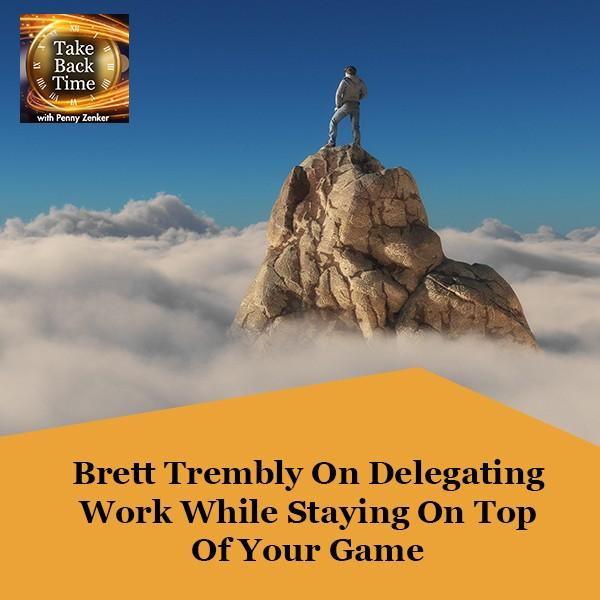TBT 156 | Delegating Work